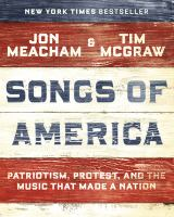 Songs of America : patriotism, protest, and the music that made a nation Book cover