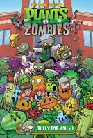 Plants vs. zombies. #1 Bully for you Book cover