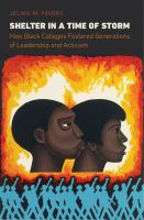 Shelter in a time of storm : how Black colleges fostered generations of leadership and activism  Cover Image