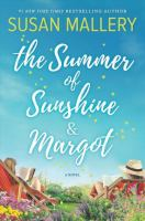 The summer of Sunshine & Margot by by Susan Mallery.