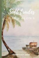 Soft trades, hard blows : poems