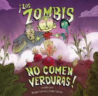 Los zombis no comen verduras! Book cover