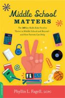 Middle school matters : the 10 key skills kids need to thrive in middle school and beyond--and how parents can help Book cover