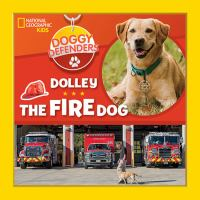 Dolley the fire dog by Lisa M. Gerry ; photographs by Lori Epstein.