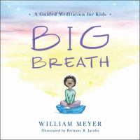 Big breath : a guided meditation for kids