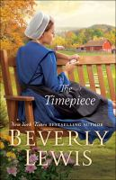 The timepiece by Beverly Lewis.