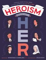 Heroism begins with her : inspiring stories of bold, brave, and gutsy women in the U.S. Military Book cover