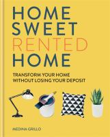 Home sweet rented home by Medina Grillo.
