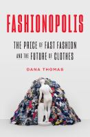 Fashionopolis : the price of fast fashion--and the future of clothes Book cover