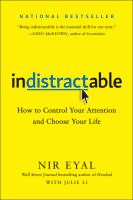 Indistractable : how to control your attention and choose your life  Cover Image