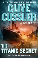 The Titanic secret by Clive Cussler and Jack Du Brul.