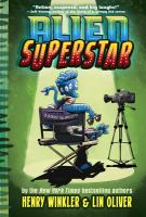 Alien superstar by Henry Winkler and Lin Oliver ; illustrated by Ethan Nicolle.