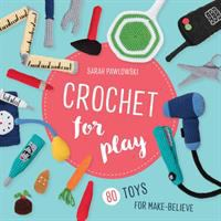 Go to record Crochet for play : 80 toys for make-believe