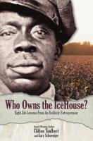 Who owns the ice house? : eight life lessons from an unlikely entrepreneur  Cover Image