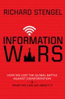 Information wars : how we lost the global battle against disinformation & what we can do about it Book cover
