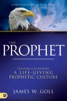 The prophet by James W. Goll.