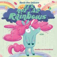 Kevin the unicorn : it's not all rainbows Book cover