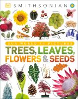 Trees, leaves, flowers & seeds : a visual encyclopedia of the plant kingdom Book cover