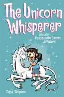 The unicorn whisperer : another Phoebe and her unicorn adventure  Cover Image