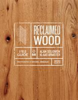 Reclaimed wood by Alan Solomon + Klaas Armster ; photographs by Michel Arnaud.