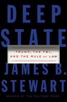 Deep State : Trump, the FBI, and the rule of law  Cover Image