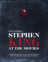 Stephen King at the movies : a complete history of the film and television adaptations from the master of horror Book cover