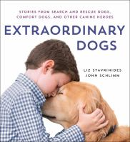 Extraordinary dogs : stories from search and rescue dogs, comfort dogs, and other canine heroes Book cover