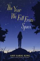 The year we fell from space by Amy Sarig King.