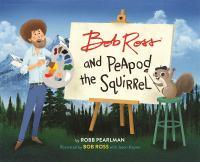 Bob Ross and Peapod the Squirrel Book cover