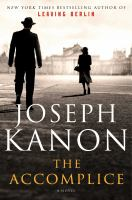 The accomplice by Joseph Kanon.