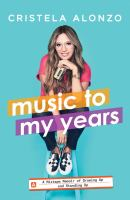 Music to my years : a mixtape memoir of growing up and standing up Book cover