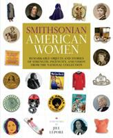 Smithsonian American women : remarkable objects and stories of strength, ingenuity, and vision from the National Collection Book cover