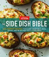 The side dish bible : 1001 perfect recipes for every vegetable, rice, grain, and bean dish you'll ever need Book cover