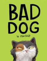 Bad dog by by Mike Boldt.