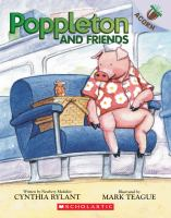 Poppleton and friends by written by Newbery Medalist Cynthia Rylant ; illustrated by Mark Teague.