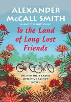 To the land of long lost friends Book cover