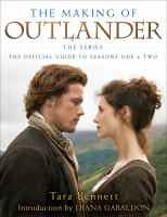 The making of Outlander, the series by Tara Bennett.