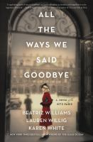 All the ways we said goodbye by Beatriz Williams, Lauren Willig, and Karen White.