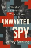 Unwanted spy by Jeffrey Sterling.