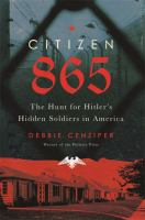 Citizen 865 : the hunt for Hitler's hidden soldiers in America Book cover