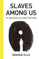 Slaves among us : the hidden world of human trafficking Book cover