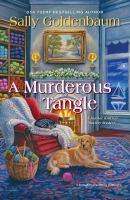 A murderous tangle by Sally Goldenbaum.