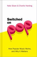 Switched on pop : how popular music works, and why it matters Book cover