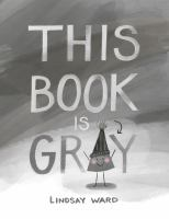 This book is gray by Lindsay Ward.