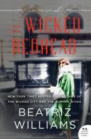 The wicked redhead by Beatriz Williams.