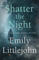 Shatter the night by Emily Littlejohn.