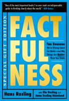 Factfulness by Hans Rosling ; with Ola Rosling and Anna Rosling Rönnlund.