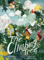 The climbing tree by text by John Stith ; illustrations by Yuliya Pieletskaya.