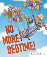 No more bedtime by Chuck Richards.
