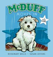 McDuff moves in by Rosemary Wells ; pictures by Susan Jeffers.